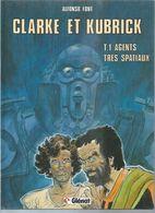 """CLARKE ET KUBRICK  """" AGENT TRES SPECIAUX """" - FONT - E.O.  JUIN 1985  GLENAT - Non Classés"""