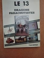 Livre De Collection Sur Le 13ème RDP Régiment De Dragons De Parachutistes Militaire Militaria Indochine Algérie - Livres