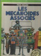 """"""" LES MECANOÏDES ASSOCIES """" - GILLON - E.O.  1982  HUMANOÏDES - Non Classés"""