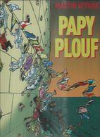 """"""" PAPY PLOUF """" - VEYRON - E.O.  MAI 2006  ALBIN MICHEL - Non Classés"""