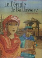 "LE PERIPLE DE BALDASSARE "" LE CENTIEME NOM "" - ALESSANDRA - E.O.  MAI 2011 ( Dédicassée ) CASTERMAN - Non Classés"