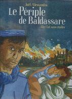 """LE PERIPLE DE BALDASSARE """" UN CIEL SANS ETOILES """" - ALESSANDRA - E.O.  MAI 2012 ( Dédicassée ) CASTERMAN - Non Classés"""
