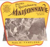 ETIQUETA DE HOTEL   - HOTEL RESTAURANTE MAISONNAVE  -PAMPLONA  -ESPAÑA - Andere Verzamelingen