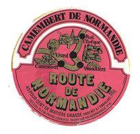 ETIQUETTE De FROMAGE..CAMEMBERT De NORMANDIE ( Orne 61-E)..Route De Normandie - Fromage
