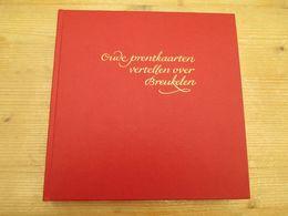 Oude Prentkaarten Vertellen Over Breukelen - Geschiedenis