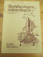 Herinneringen Mijmeringen Gedichten Karel Michiels Bornem Schelde Gesigneerd Met Opdracht Vissers - Poesia