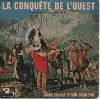 45T. BO Film : LA CONQUÊTE DE L'OUEST - Marc TAYNOR Et Son ORCHESTRE - Soundtracks, Film Music