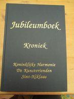 Koninklijke Harmonie De Kunstvrienden Sint Niklaas Kroniek Jubileumboek 400 Blz 500 Expl - Geschiedenis