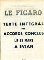 LE FIGARO: TEXTE INTEGRAL Des ACCORDS CONCLUS Le 18 MARS 1962 à EVIAN - Documentos