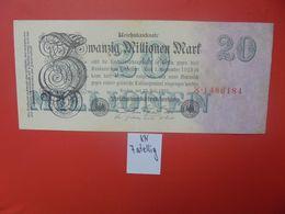 Reichsbanknote 20 MILLIONEN MARK 1923 7 CHIFFRES+GRAND ALPHABET CIRCULER (B.16) - [ 3] 1918-1933 : República De Weimar