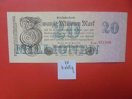 Reichsbanknote 20 MILLIONEN MARK 1923 6 CHIFFRES+PETIT ALPHABET CIRCULER (B.16) - [ 3] 1918-1933 : República De Weimar