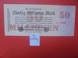 Reichsbanknote 50 MILLIONEN MARK 1923 6 CHIFFRES+PETIT ALPHABET CIRCULER (B.16) - [ 3] 1918-1933: Weimarrepubliek