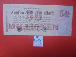 Reichsbanknote 50 MILLIONEN MARK 1923 7 CHIFFRES+GRAND ALPHABET CIRCULER (B.16) - [ 3] 1918-1933: Weimarrepubliek