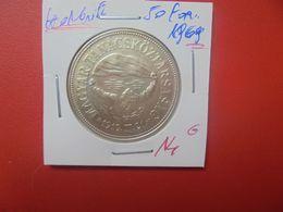 HONGRIE 50 FORINT 1969 ARGENT (A.11) - Hungría