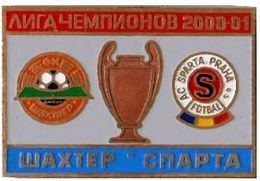 "Badge Pin: UEFA Champions League 2000-01 Shakhtar Donetsk Ukraine - "" AC Sparta Praha "" Czech Republic - Football"