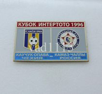 "Badge Pin:  UEFA Intertoto Cup 1996  "" FC Kaučuk Opava ""  Czech Republic - KamAZ Naberezhnyye Chelny Russia - Football"