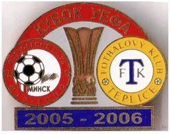 """Badge Pin: UEFA Cup 2005-06 """"  MTZ-RIPO Minsk """" Belarus  - """" FK Teplice """" Czech Republic - Football"""