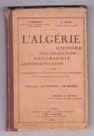 Rare Ouvrage P. Bernard Et F. Redon, L'ALGERIE Histoire Colonisation… 1923 - History