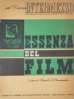Cinema - F. Di Giammatteo - Intermezzo - Essenza Del Film - Ed. 1947 - Livres, BD, Revues