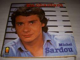 DISQUE VINYL 45 Tours MICHEL SARDOU EN CHANTANT - A DES ANNEES D'ICI - Vinyles