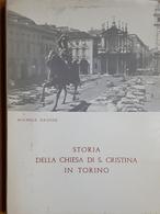 M. Grosso - Storia Della Chiesa Di S. Cristina In Torino - Ed. 1966 - Books, Magazines, Comics