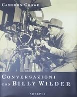 Cinema - Cameron Crowe - Conversazioni Con Billy Wilder - Ed. 2002 - Books, Magazines, Comics