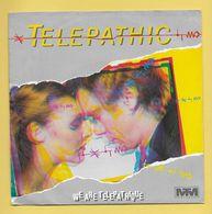 Disque Vinyle 45 Tours :  TELEPATHIC  :  WE ARE TELEPATHIQUE..Scan B  : Voir 2 Scans - Vinyles