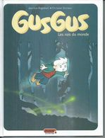 """GUSGUS  """" LES ROIS DU MONDE """" -  ENGLEBERT / DURIEUX - E.O. JANVIER 2007  DUPUIS - Non Classés"""