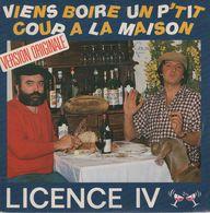 Disque 45 Tours LICENCE IV - 1986 Charles Talar Records - Viens Boire Un P'tit Coup à La Maison - Disco, Pop