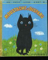 MOUSTACHE A DISPARU Un Petit Livre D'or  323 - Bücher, Zeitschriften, Comics