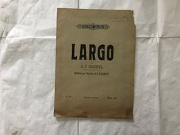 SPARTITO MUSICALE LARGO DI G.F.HAENDEL EDIZIONE SALANI. - Partituras