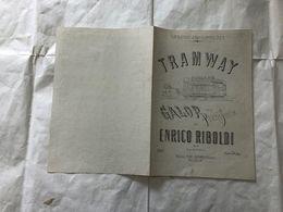 SPARTITO MUSICALE TRAMWAY GALOP PER PIANOFORTE ENRICO RIBOLDI. - Partituras