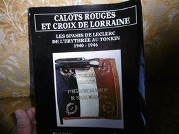 Les SPAHIS De LECLERC De L'ERYTHREE Au TONKIN ( 1940-1946 )  Par P.ODDO & P.WILLING , 1988 - Guerra 1939-45