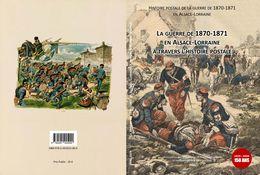 La Guerre De 1870-1871 En Alsace-Lorraine à Travers L'histoire Postale - SPAL édition 2020 - Elsass-Lothringen 1870-1871 - Marcofilia (sobres)