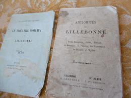 2 Brochures Sur Les ANTIQUITES De LILLEBONNE - Normandie