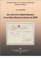 Les Cartes De Correspondance De La Croix-Rouge En Alsace En 1870 - SPAL 2020 - Elsass - Rotes Kreuz 1870 - Filatelia E Storia Postale