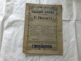 SPARTITO MUSICALE E.BECUCCI CELEBRI DANZE A 2 MANI. - Partituras