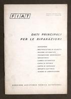 Fiat - Dati Principali Per Le Riparazioni - Assistenza Autoveicoli - Ed. 1969 - Livres, BD, Revues