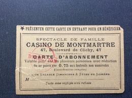 CASINO DE MONTMARTRE  Carte D'Abonnement  ANNÉES 1900 - Tickets - Vouchers