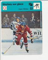 (avec Défaut) Ivan Hlinka Né à Litvinov Tchécoslovaquie Hockey Sur Glace Sport 1FICH-DIV5 - Sports