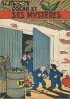 TIF ET TONDU - OSCAR ET SES MYSTERES - E.O 1955 Edition Belge- Broché - TBE - Côté 200€ - Tif Et Tondu