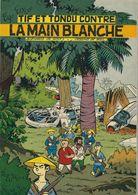 TIF ET TONDU - CONTRE LA MAIN BLANCHE - E.O 1956 Edition Belge- Broché - TBE - Côté 250€ - Tif Et Tondu