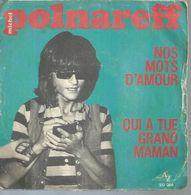 "45 Tours SP - MICHEL POLNAREFF  - AZ 266   "" QUI A TUE GRAND MAMAN"" + 1 - Vinyles"