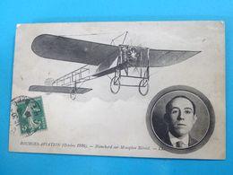 18 ) Bourges Aviation - Blanchard SUR MONOPLAN BLERIOT - Année 1910 - EDIT - LL - Bourges