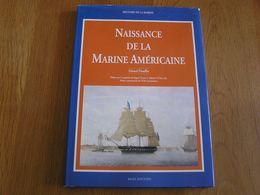 NAISSANCE DE LA MARINE AMERICAINE Navire Frégate US Navy Bâteau Histoire Etats Unis USA Marin Mer Combat Bataille Guerre - Boats
