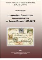 Les Premières étiquettes De Recommandation En Alsace-Lorraine 1870-1875 - SPAL 2020 - Elsass Lothringen - Filatelia E Storia Postale