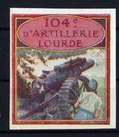 WW1- DELANDRE -104e Rgt ARTILLERIE LOURDE ND  - Vignette NEUVE ( Sans Traces De Charnières ) - NMNH - Commemorative Labels