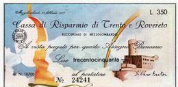 MINI ASSEGNO - CASSA DI RISPARMIO DI TRENTO E ROVERETO - 350 LIRE -1977 UNC - [10] Scheck Und Mini-Scheck