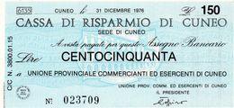 MINI ASSEGNO - CASSA DI RISPARMIO DI CUNEO - 150 LIRE -1976 UNC - [10] Scheck Und Mini-Scheck