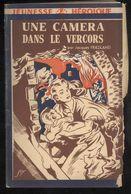 Fascicule Jeunesse Héroïque - Une Caméra Dans Le Vercors - Collection France D'Abord - Editions Hier Et Aujourd'hui - 1900 - 1949
